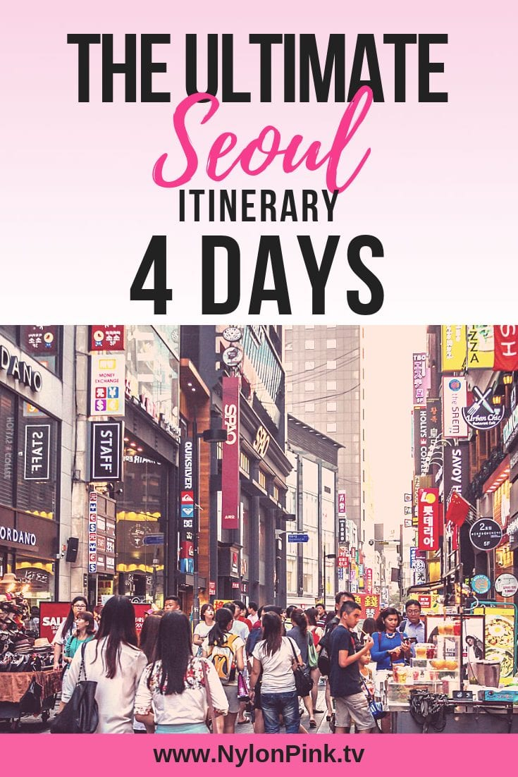 Seoul is truly on of the world's most valued gems; it's unique culture, vibrancy, and history make it a must-add to your bucket list travels. That's why we've put together the Ultimate Seoul itinerary 4 days for you to explore on your next trip to South Korea. #seoul #travel #korea #seoultravel #travelitinerary